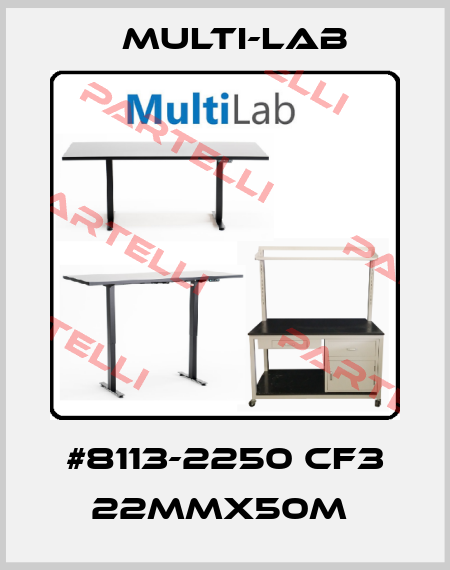 Multi-Lab-#8113-2250 CF3 22MMX50M  price