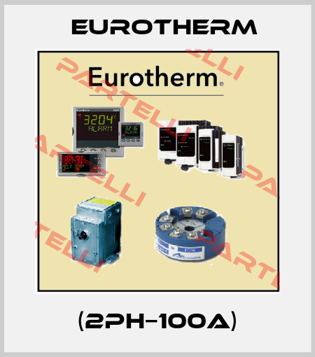 Eurotherm-(2PH−100A) price
