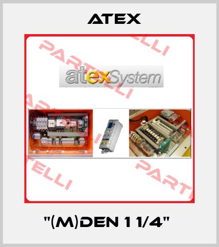 Atex-''(M)DEN 1 1/4''  price