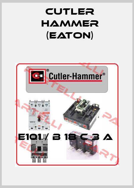 Cutler Hammer (Eaton)-E101 / B 18 C 3 A  price