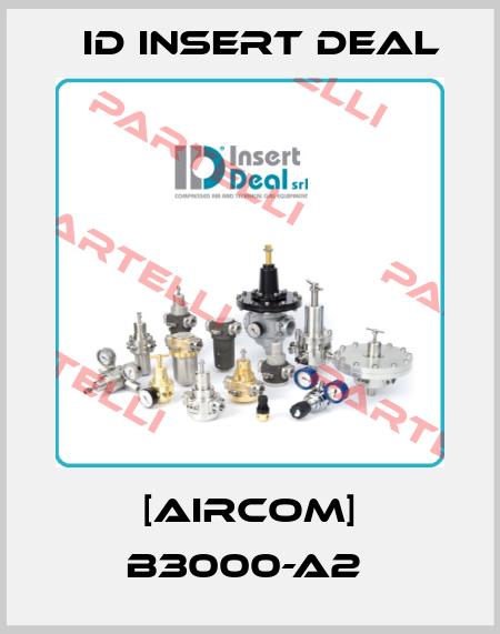 ID Insert Deal-[AIRCOM] B3000-A2  price