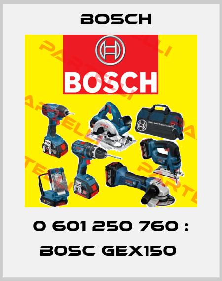 Bosch-0 601 250 760 : B0SC Gex150  price